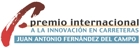 """IV Edici�n del """"Premio Internacional a la Innovaci�n en Carretera Juan Antonio Fernandez del Campo"""""""